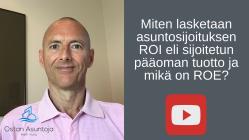 Miten lasketaan asuntosijoituksen ROI (sijoitetun pääoman tuotto) ja mikä on ROE?