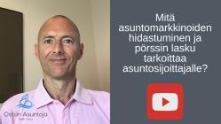 Mitä asuntomarkkinoiden hidastuminen ja pörssin lasku tarkoittaa asuntosijoittajalle? YouTube #43