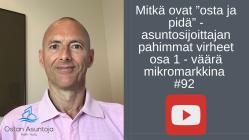 """Mitkä ovat """"osta ja pidä"""" -asuntosijoittajan pahimmat virheet osa 1 - väärä mikromarkkina #92"""